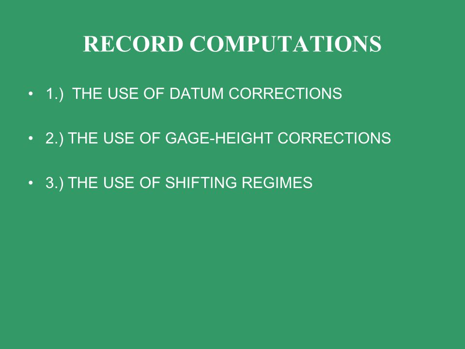 RECORD COMPUTATIONS 1.) THE USE OF DATUM CORRECTIONS