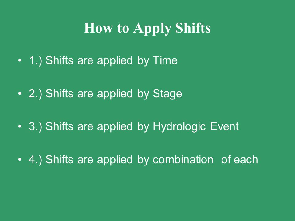 How to Apply Shifts 1.) Shifts are applied by Time