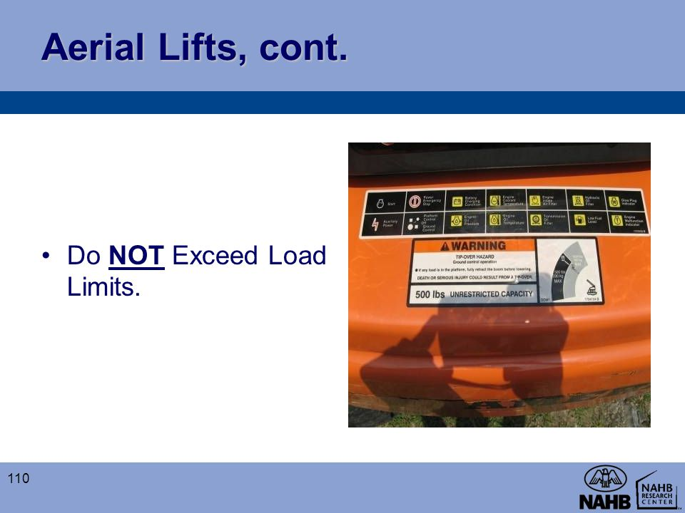 Aerial Lifts, cont. Do NOT Exceed Load Limits.