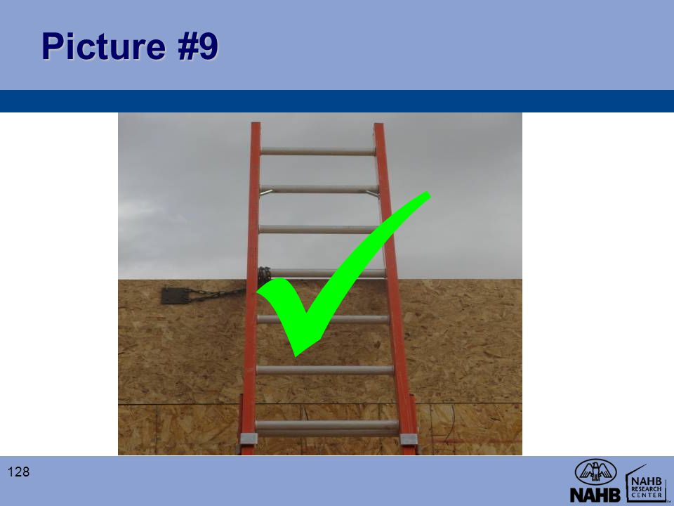 Picture #9 This extension ladder is properly secured at the top to prevent displacement.