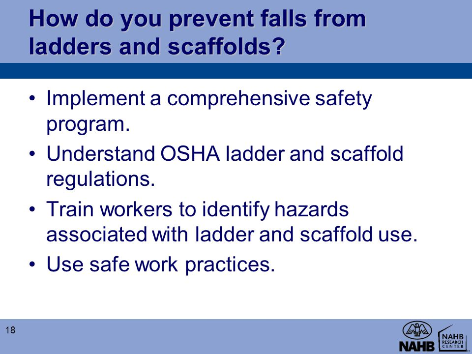 How do you prevent falls from ladders and scaffolds