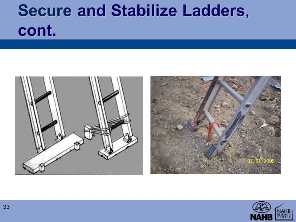Secure and Stabilize Ladders, cont.