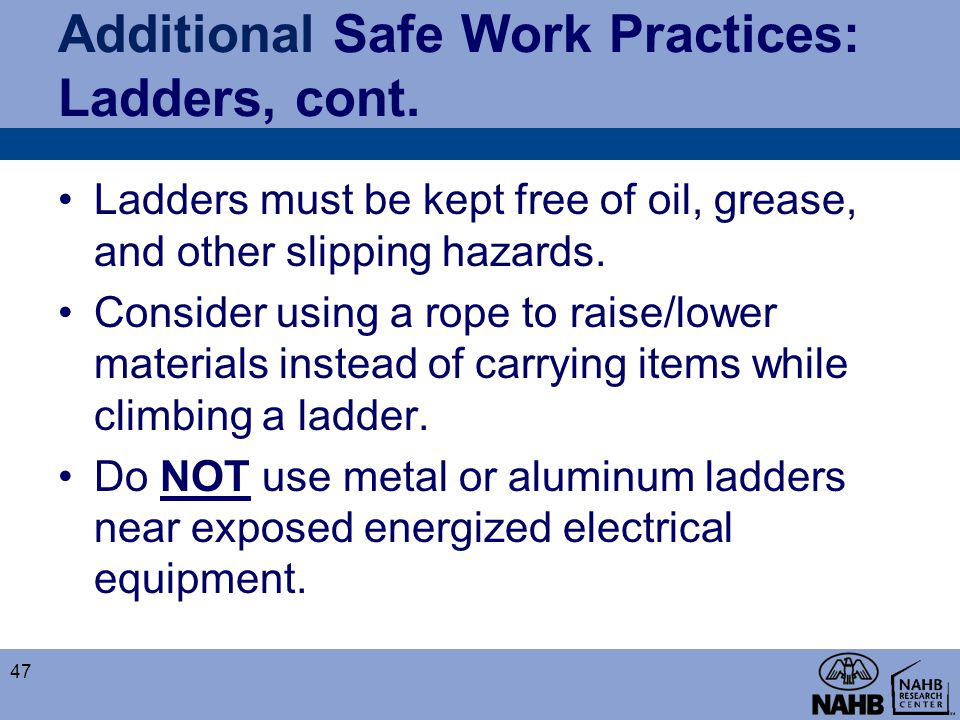 Additional Safe Work Practices: Ladders, cont.