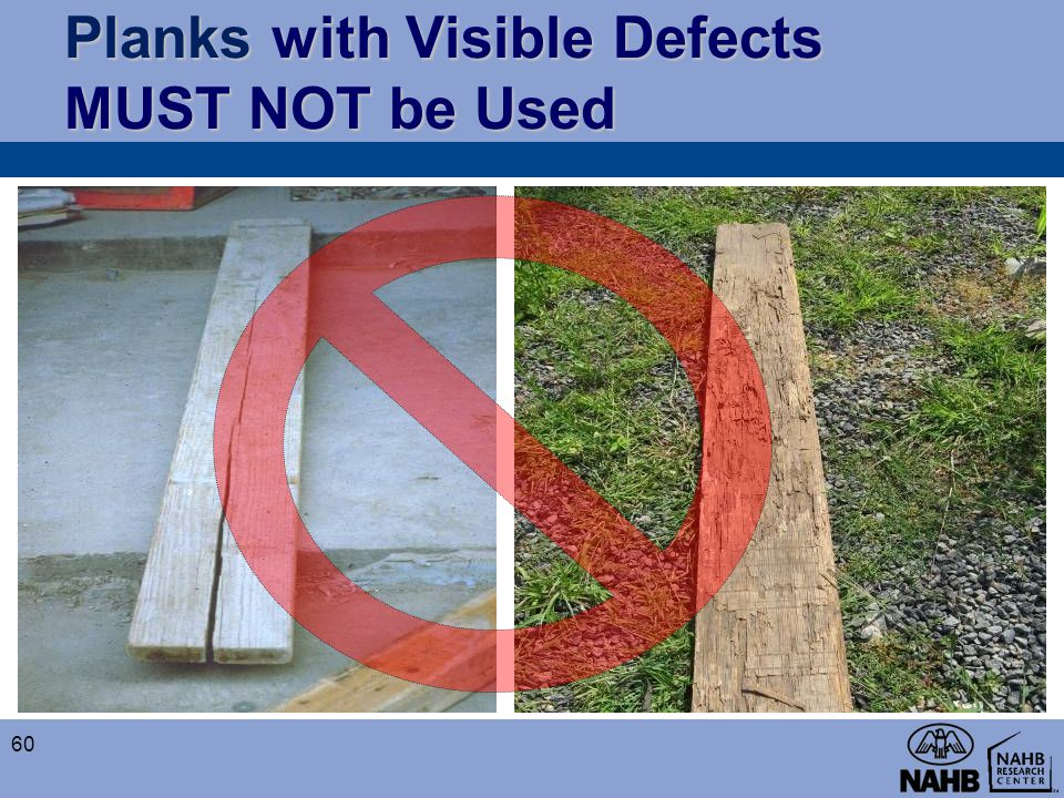 Planks with Visible Defects MUST NOT be Used