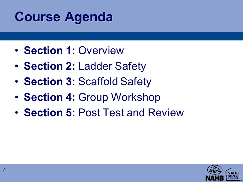 Course Agenda Section 1: Overview Section 2: Ladder Safety