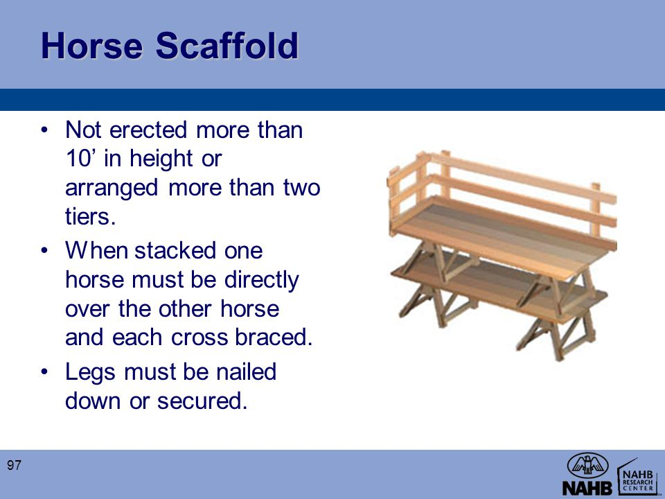 Horse Scaffold Not erected more than 10' in height or arranged more than two tiers.