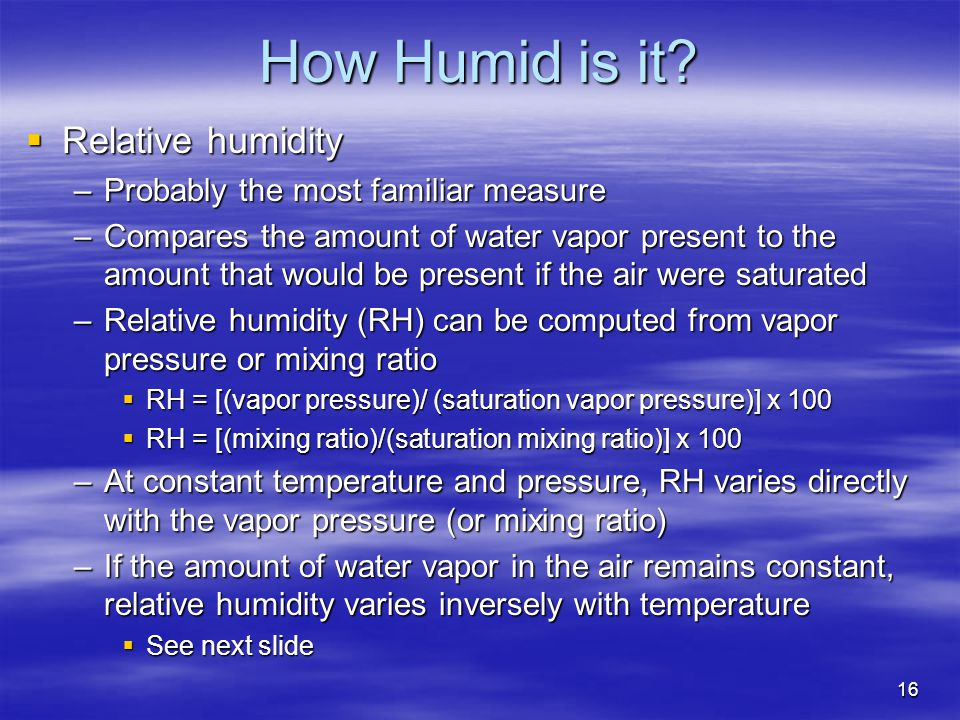 How Humid is it Relative humidity Probably the most familiar measure