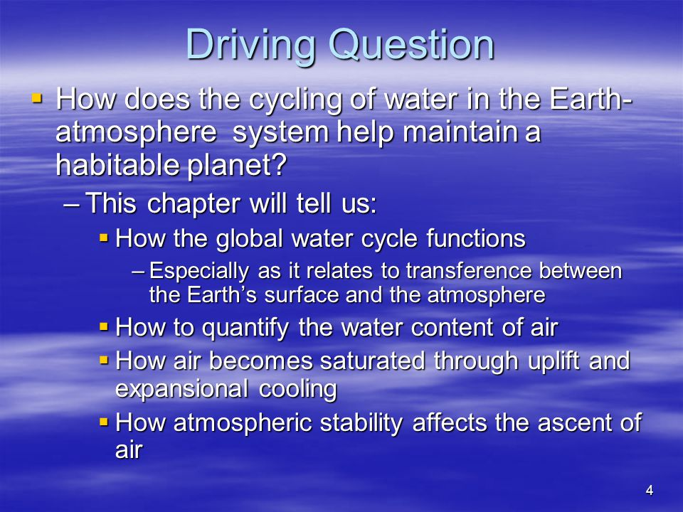 Driving Question How does the cycling of water in the Earth-atmosphere system help maintain a habitable planet