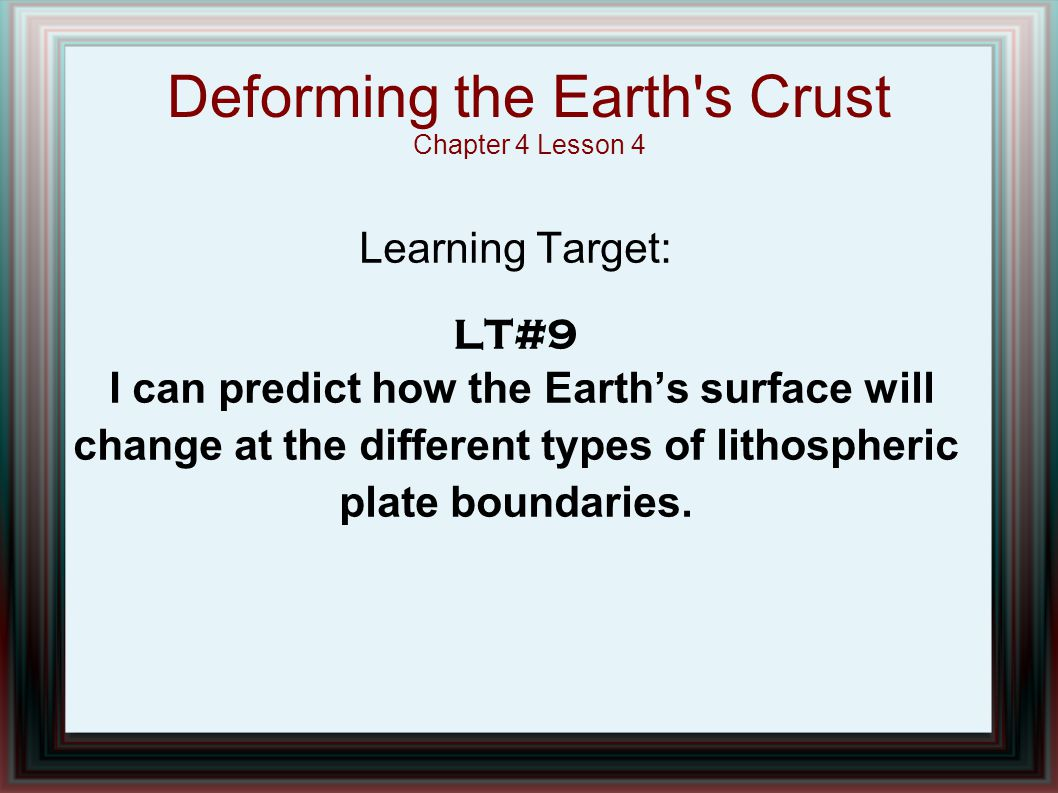 Deforming the Earth s Crust Chapter 4 Lesson 4