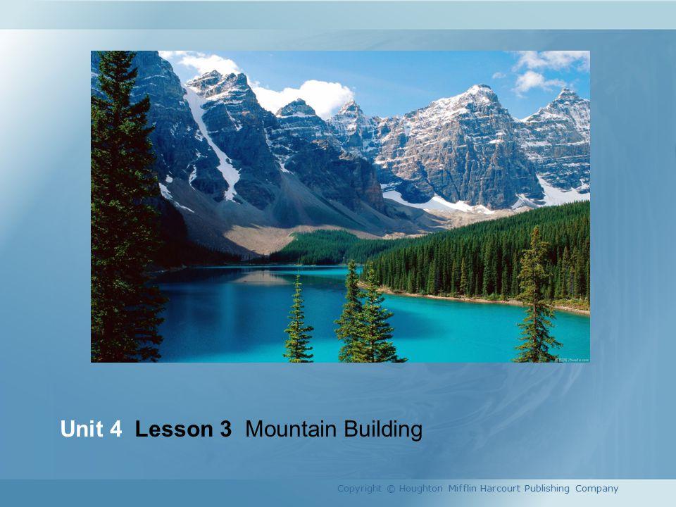 Unit 4 Lesson 3 Mountain Building