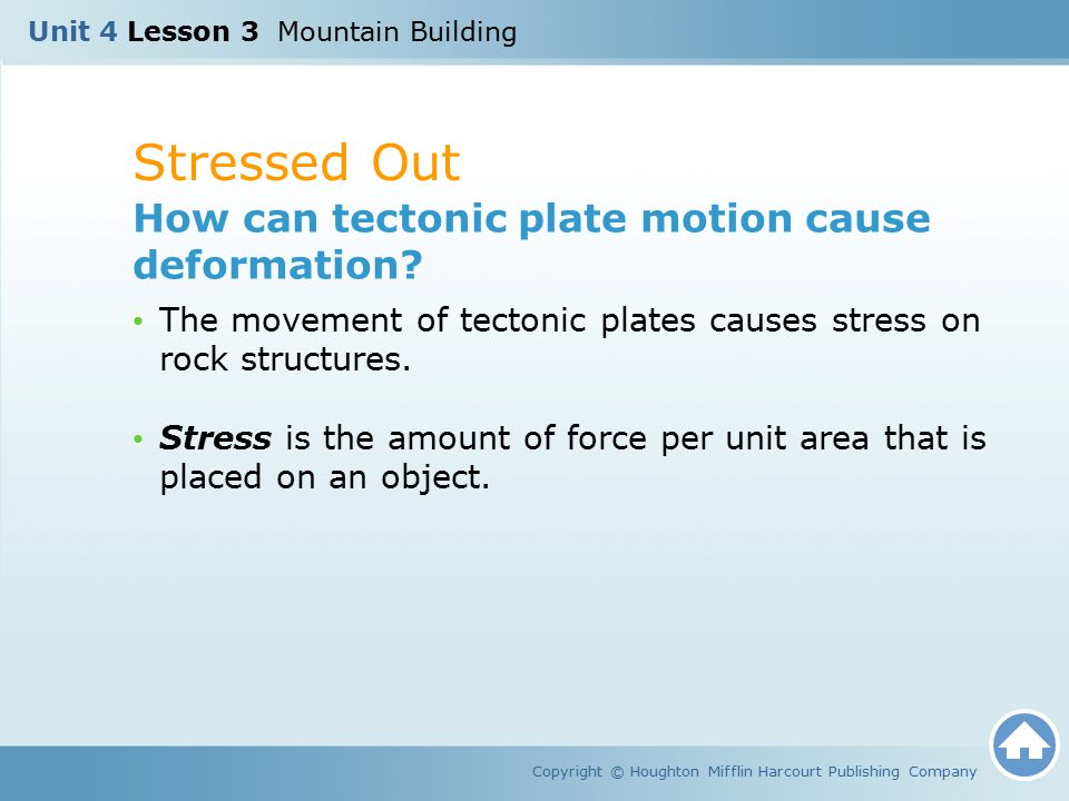 Stressed Out How can tectonic plate motion cause deformation