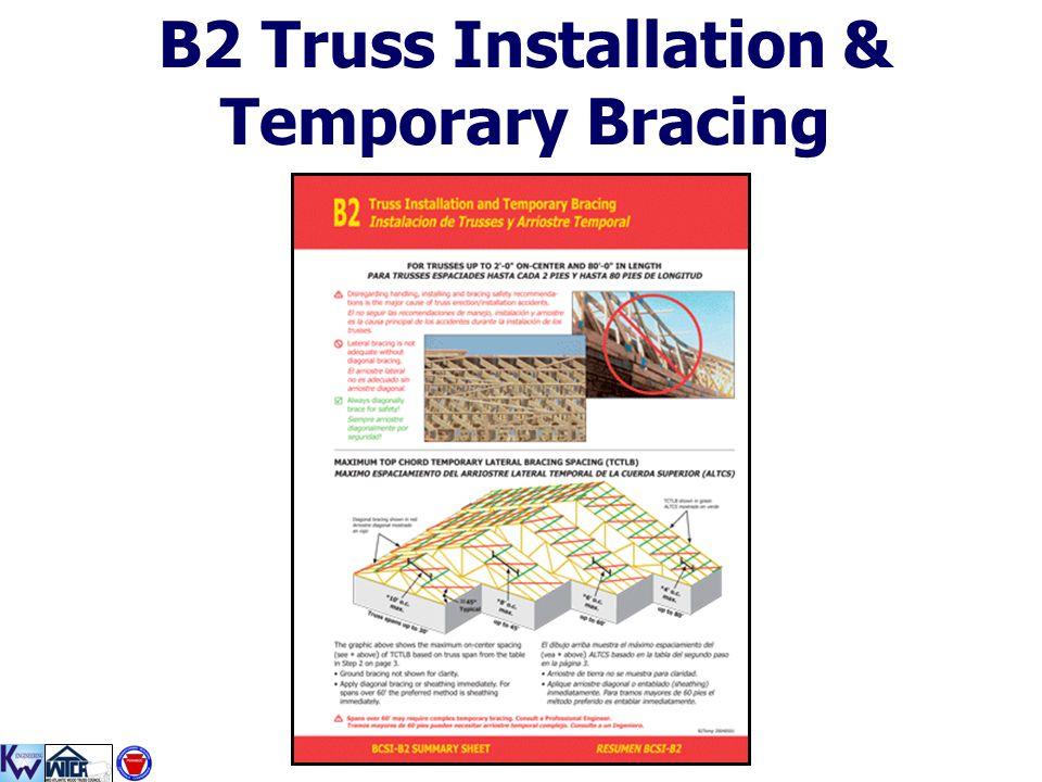 B2 Truss Installation & Temporary Bracing