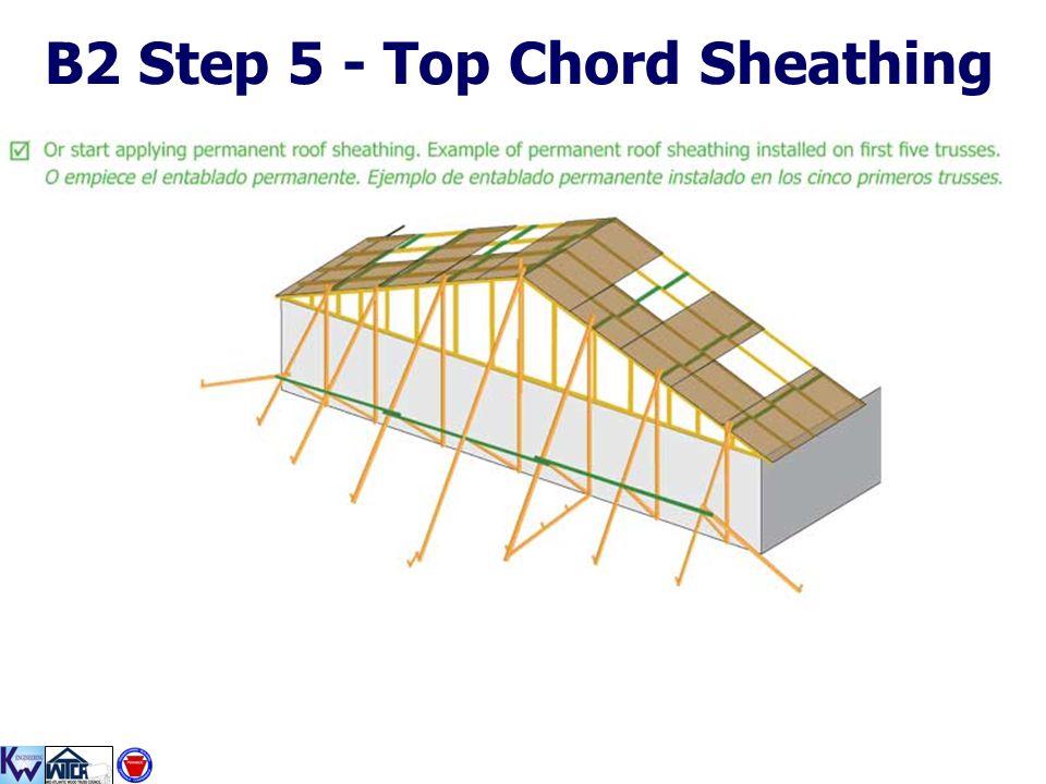 B2 Step 5 - Top Chord Sheathing