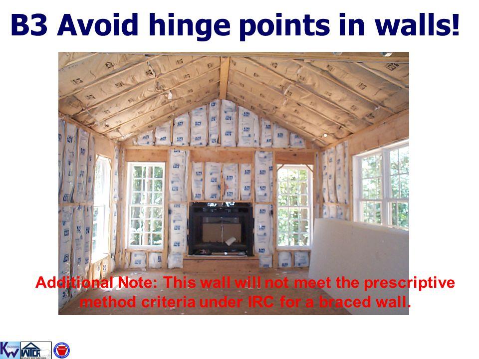 B3 Avoid hinge points in walls!
