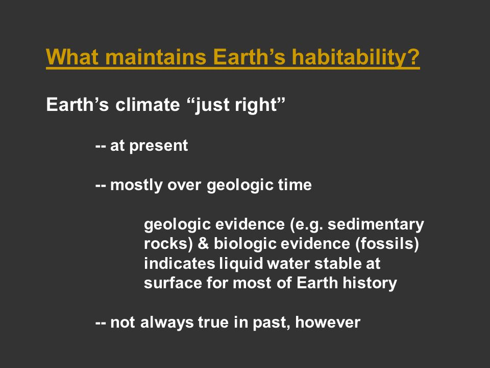 What maintains Earth's habitability