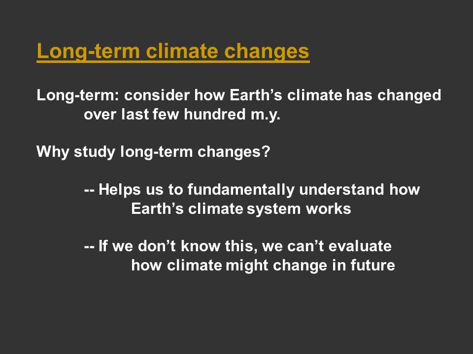Long-term climate changes