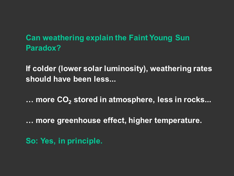 Can weathering explain the Faint Young Sun Paradox