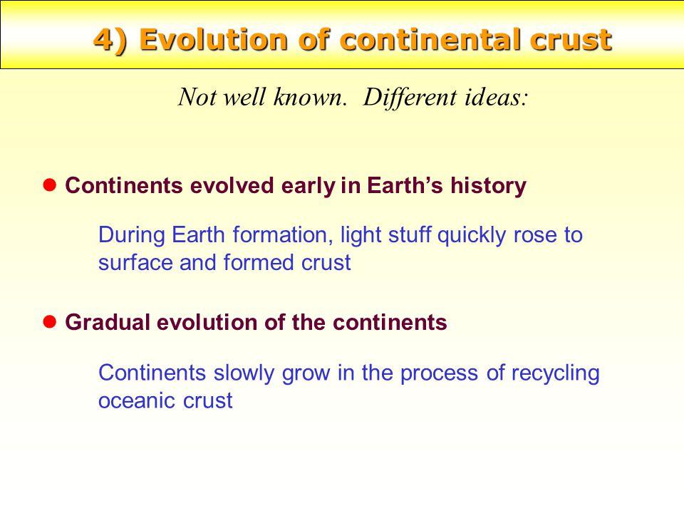 4) Evolution of continental crust