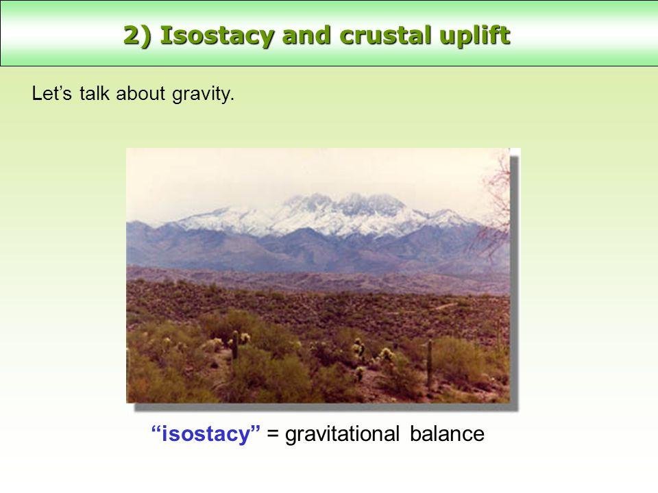 2) Isostacy and crustal uplift