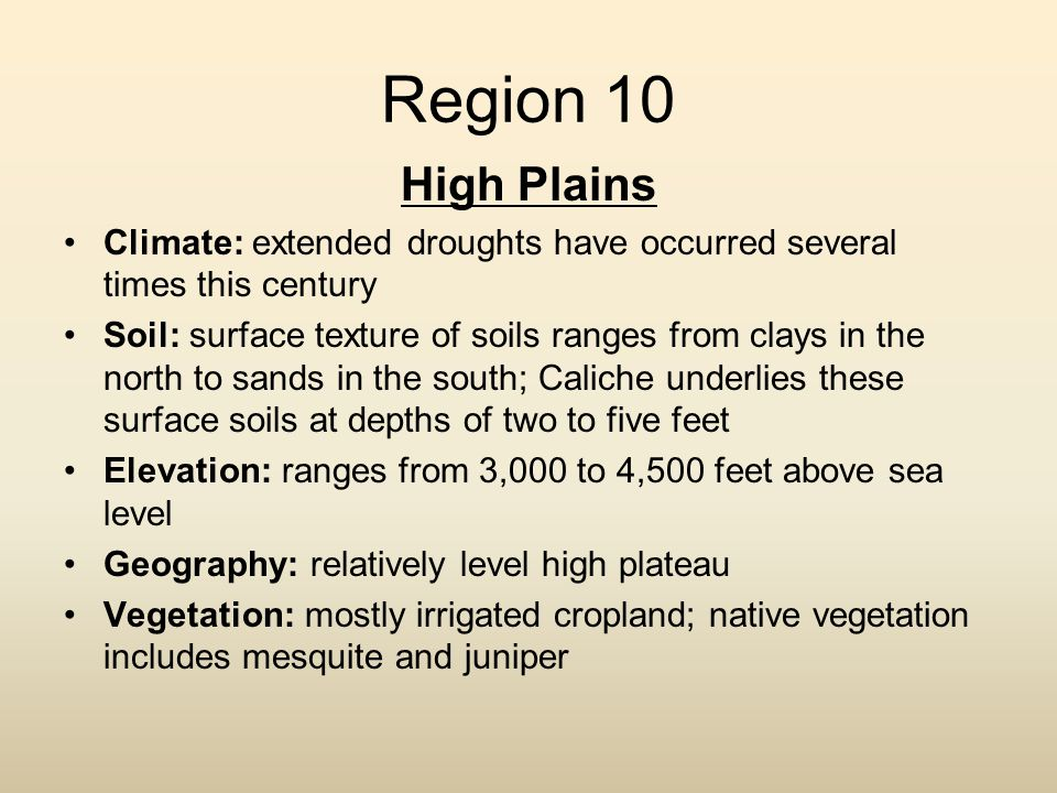 Region 10 High Plains. Climate: extended droughts have occurred several times this century.