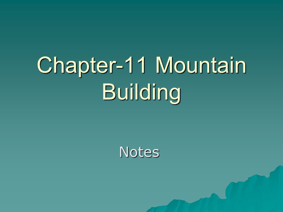Chapter-11 Mountain Building