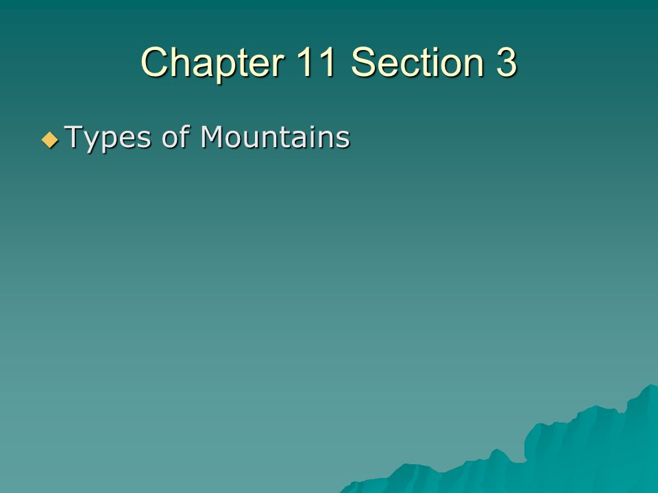 Chapter 11 Section 3 Types of Mountains