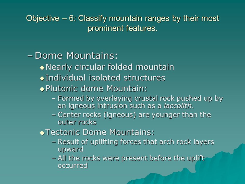 Objective – 6: Classify mountain ranges by their most prominent features.