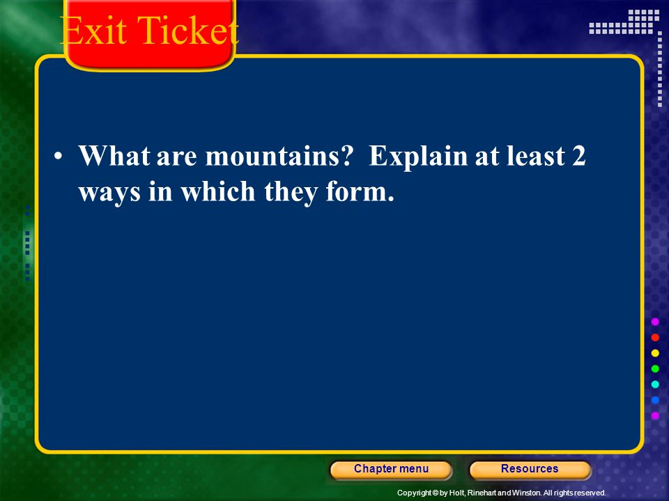 Exit Ticket What are mountains Explain at least 2 ways in which they form.