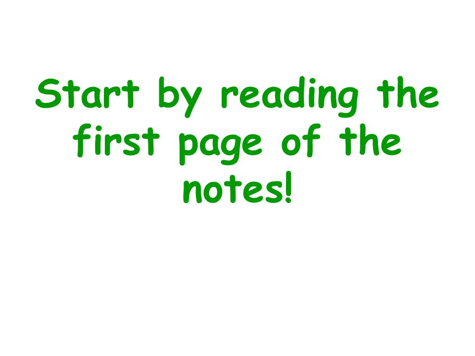 Start by reading the first page of the notes!