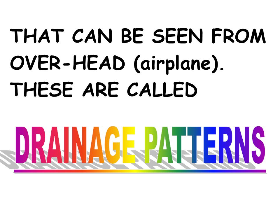 THAT CAN BE SEEN FROM OVER-HEAD (airplane). THESE ARE CALLED