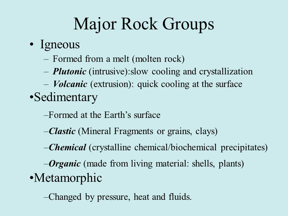 Major Rock Groups Igneous Sedimentary Metamorphic