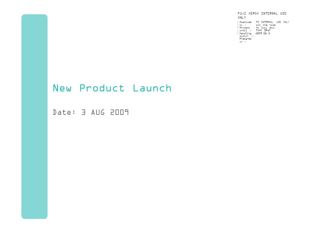 New Product Launch Date: 3 AUG 2009