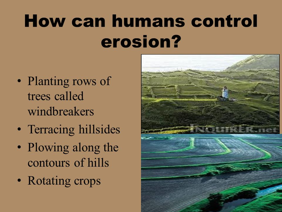 How can humans control erosion