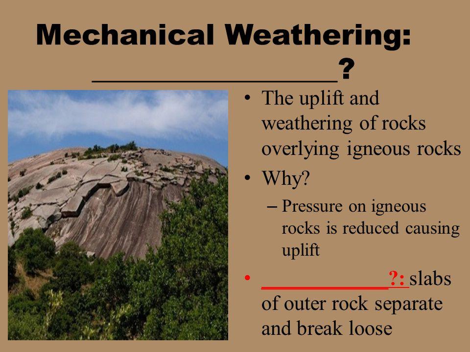 Mechanical Weathering: _________________