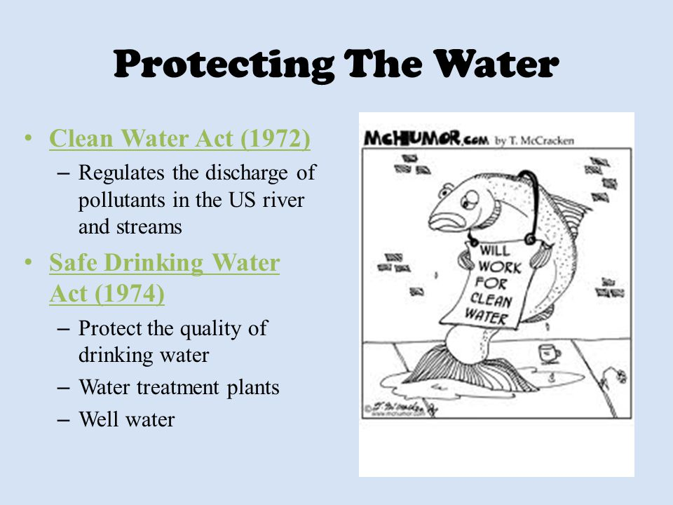 Protecting The Water Clean Water Act (1972)