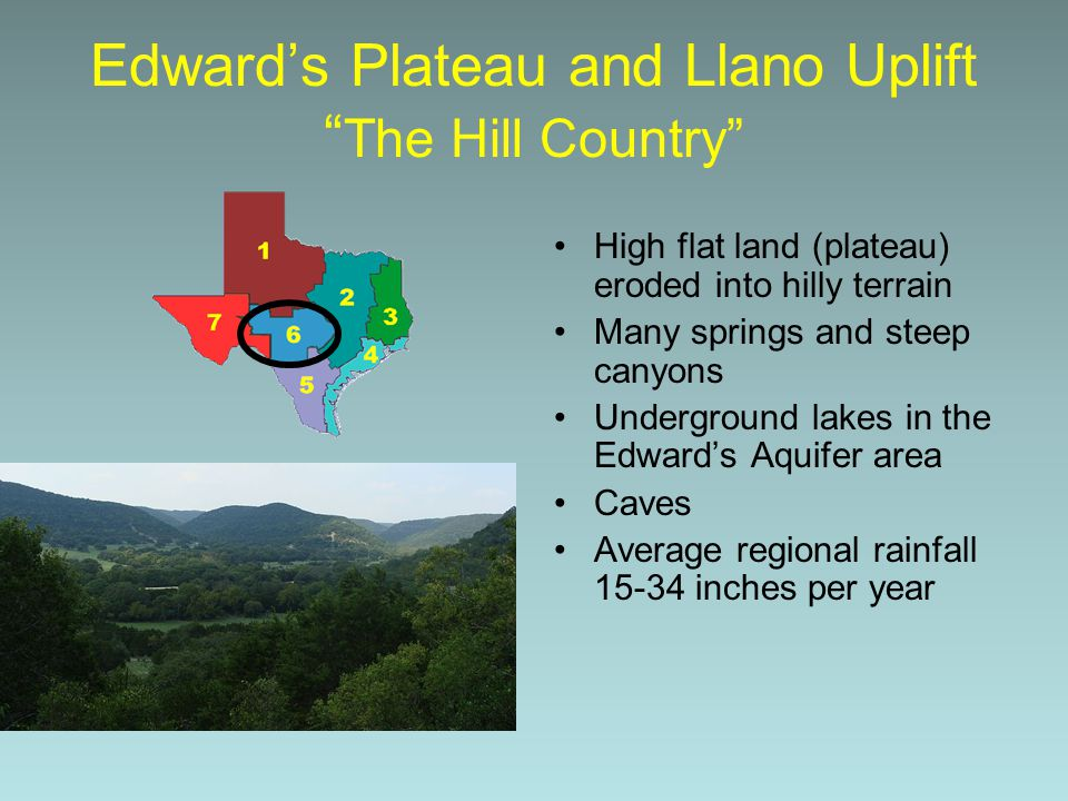 Edward's Plateau and Llano Uplift The Hill Country