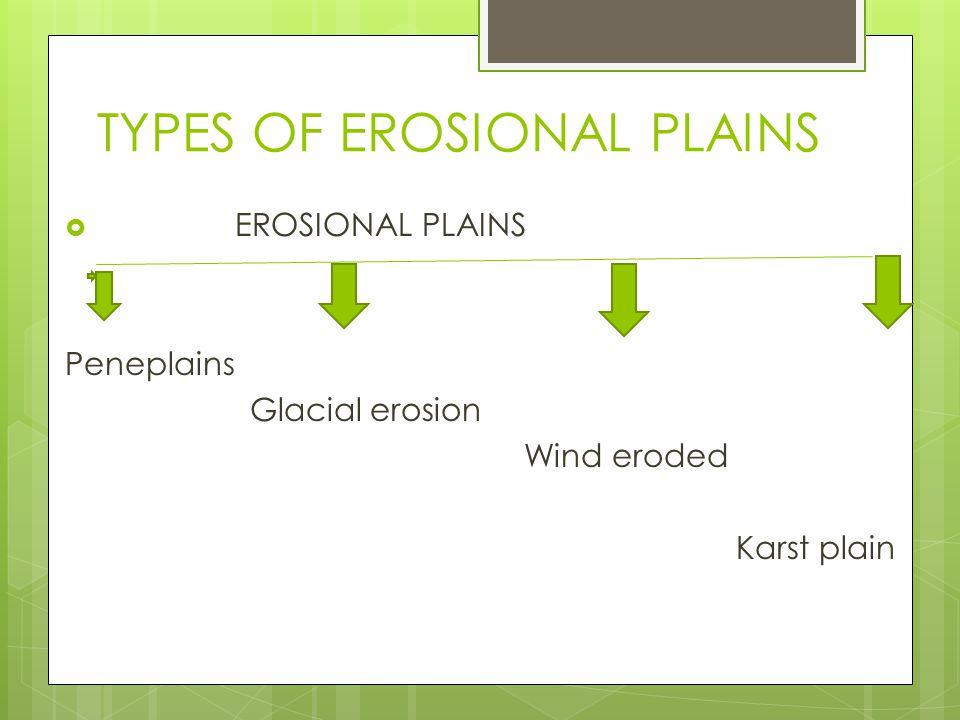 TYPES OF EROSIONAL PLAINS