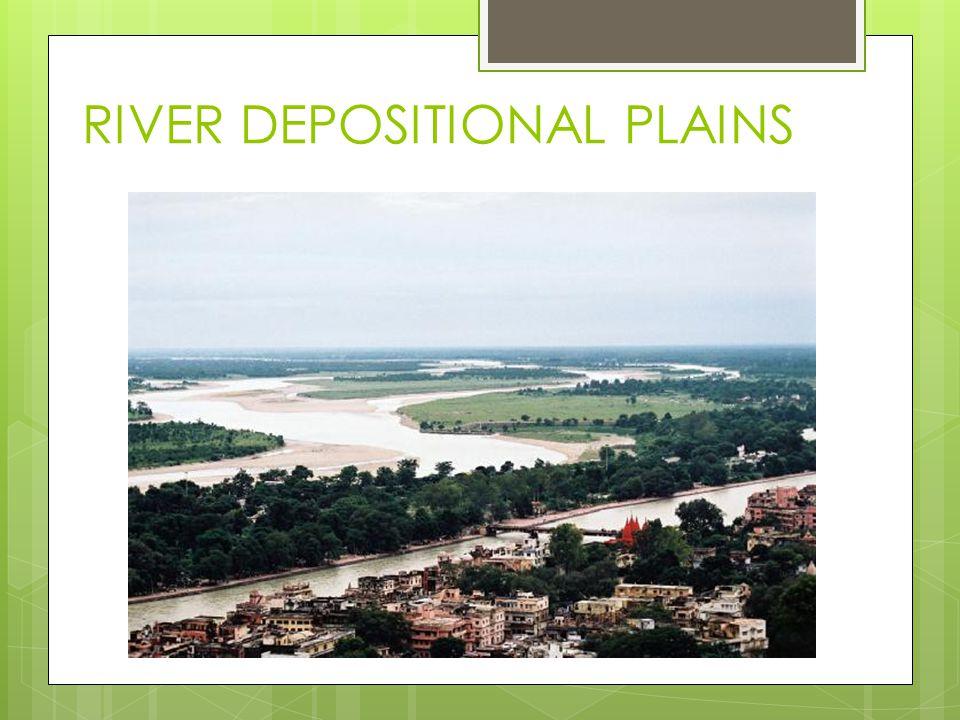 RIVER DEPOSITIONAL PLAINS
