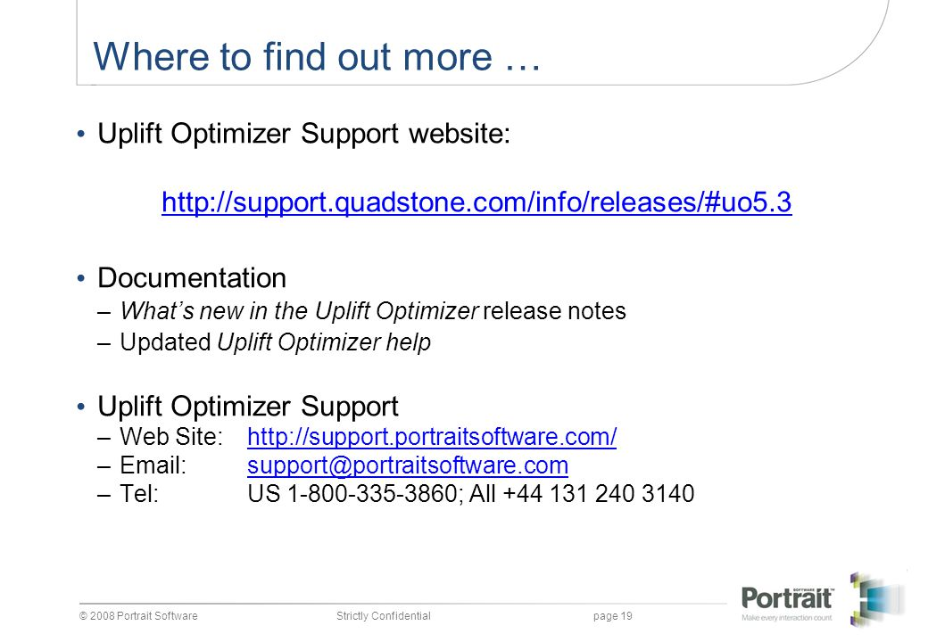 Where to find out more … Uplift Optimizer Support website: