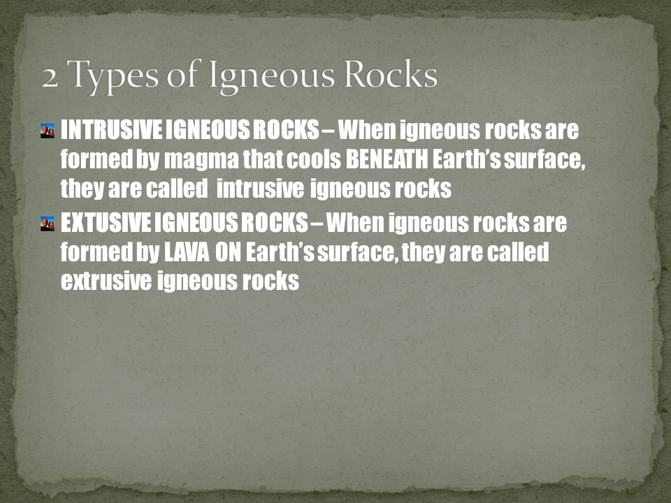 2 Types of Igneous Rocks