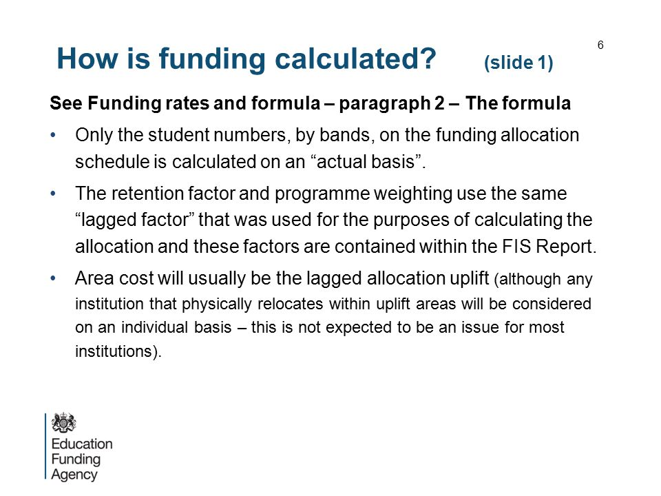 How is funding calculated (slide 1)