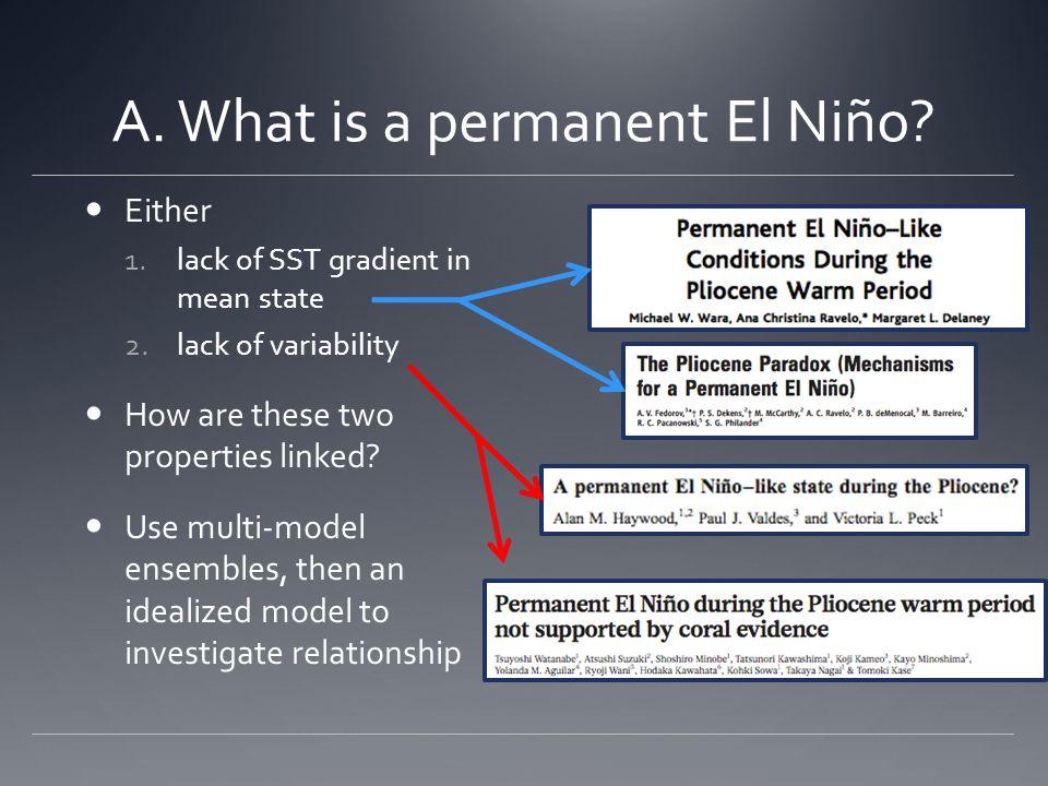A. What is a permanent El Niño