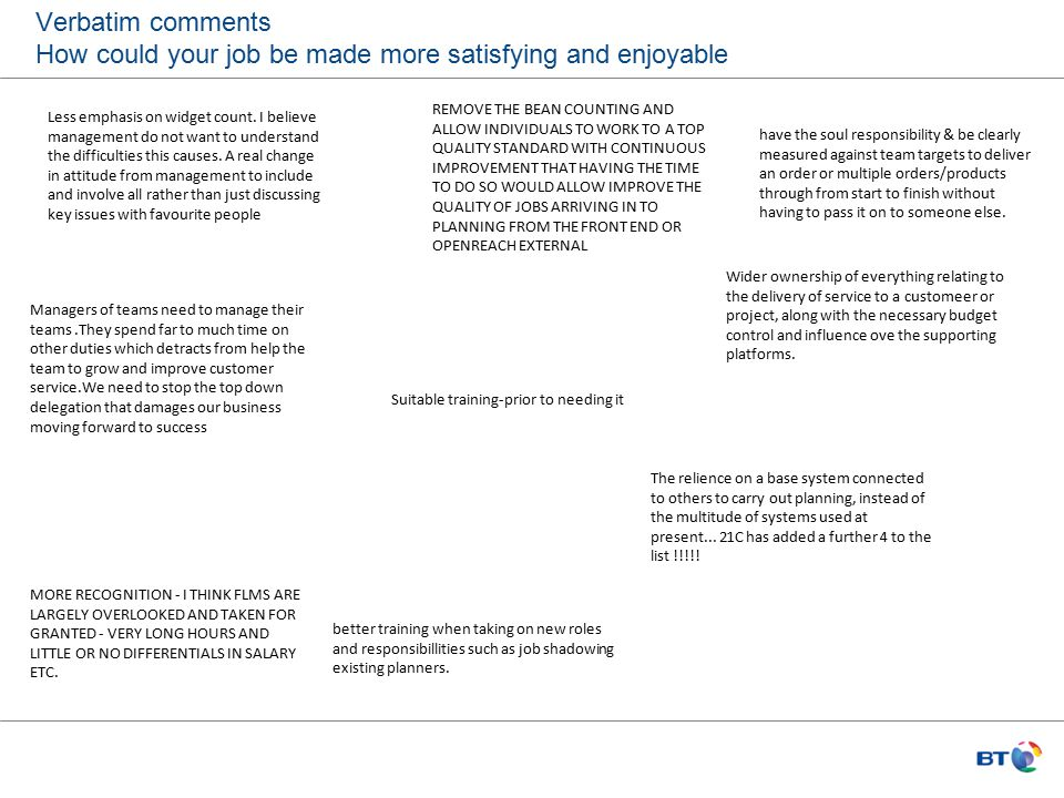Verbatim comments How could your job be made more satisfying and enjoyable