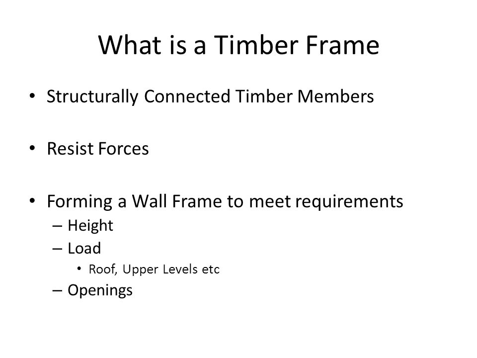 What is a Timber Frame Structurally Connected Timber Members