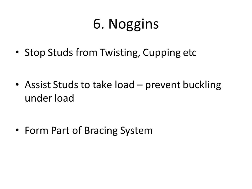 6. Noggins Stop Studs from Twisting, Cupping etc