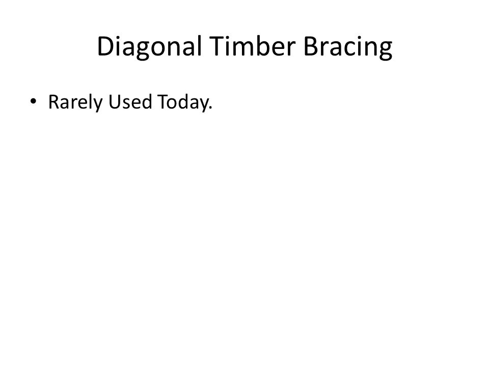 Diagonal Timber Bracing