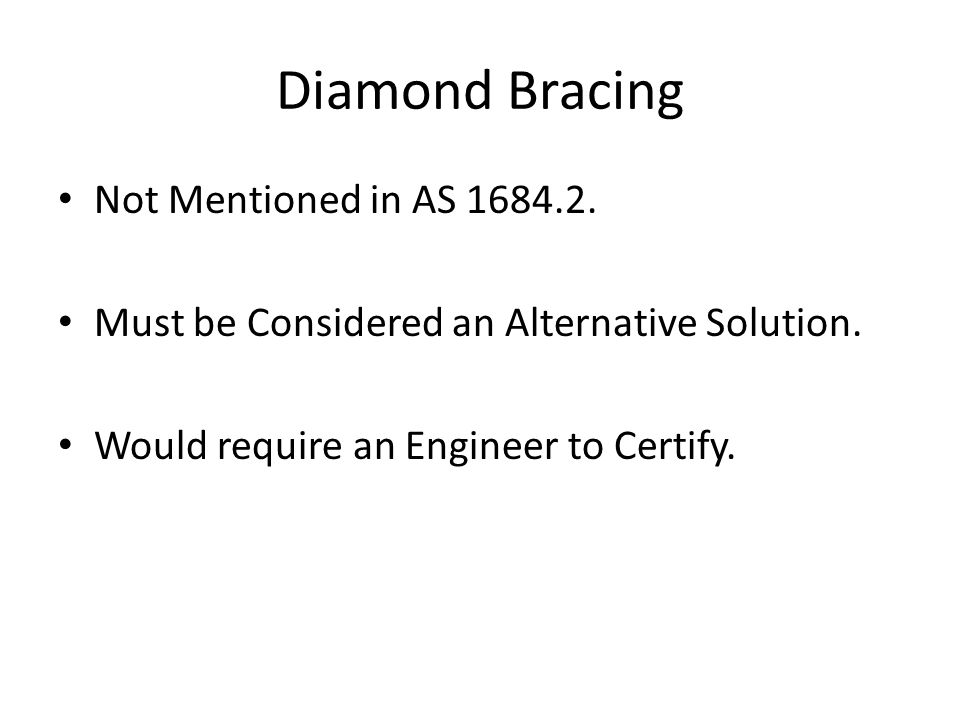 Diamond Bracing Not Mentioned in AS 1684.2.