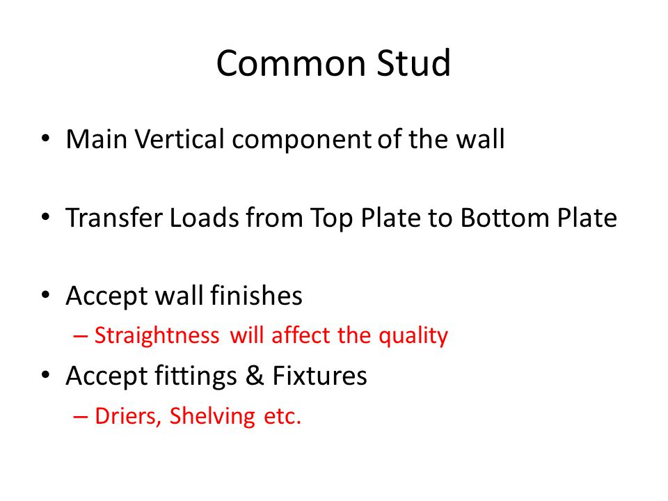 Common Stud Main Vertical component of the wall