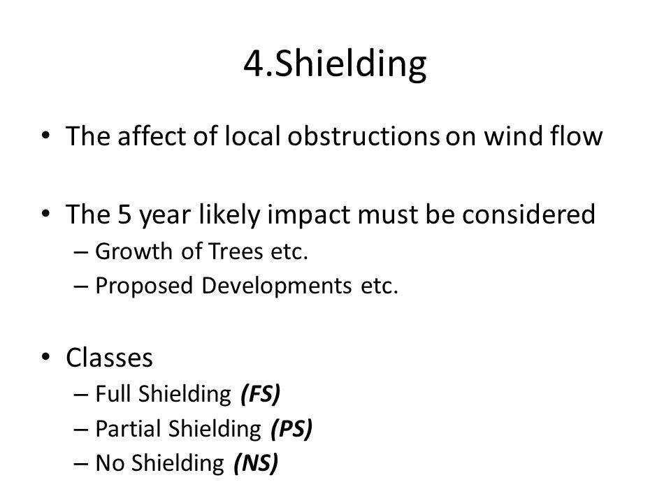 4.Shielding The affect of local obstructions on wind flow