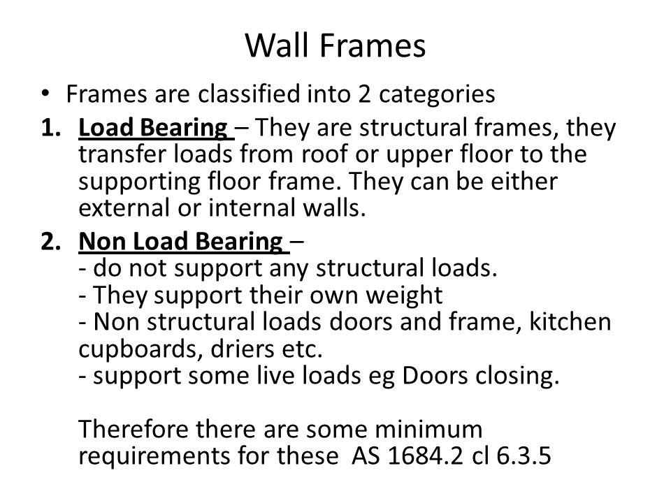 Wall Frames Frames are classified into 2 categories